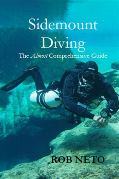 Sidemount Diving - An Almost Comprehensive Guide